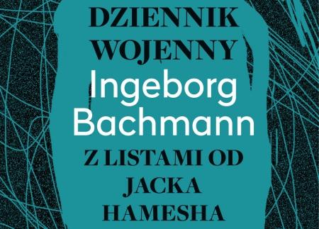 dziennik-wojenny-ingeborg-bachman-z-listami-od-jacka-hamesha-recenzja-chidusz-jewish-magazine-in-poland-hidush-חידוש