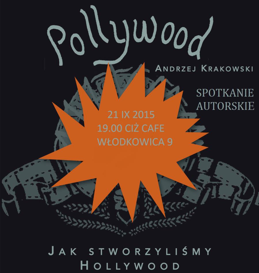 andrzej-krakowski-pollywood-jak-stworzylismy-hollywood-ksiazka-chidusz-com