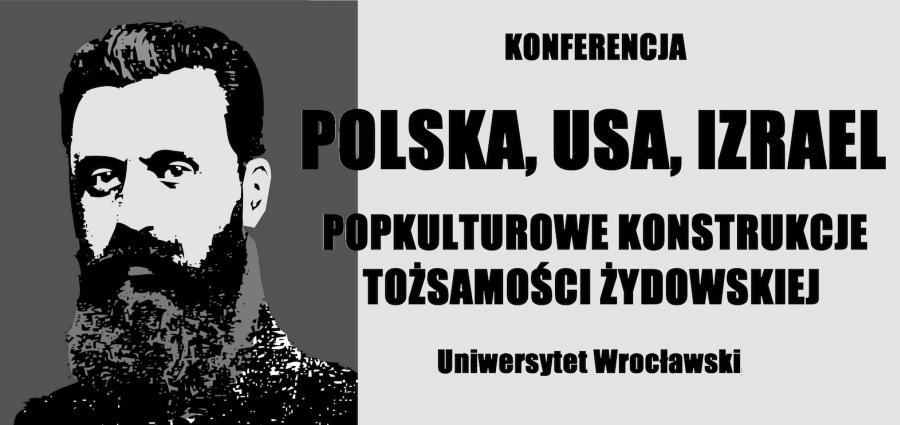 """Konferencja """"Polska, USA, Izrael - popkulturowe konstrukcje tożsamości żydowskiej"""