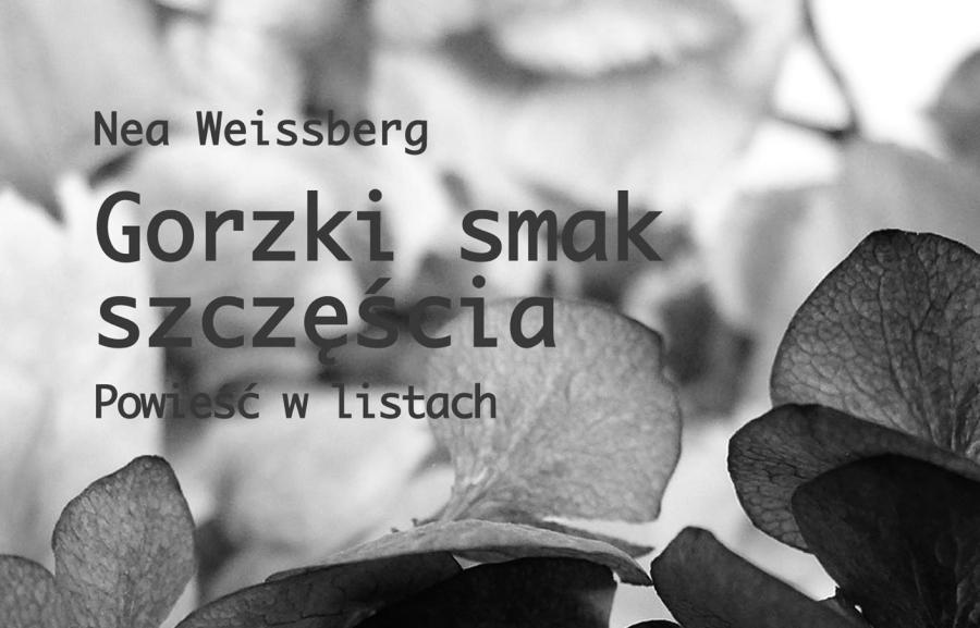 nea-weissberg-gorzki-smak-szczęścia-powieść-w-listach-drugie-pokolenie-po-holokauście-zagłada-ocaleni-żydzi-w-niemczech-02