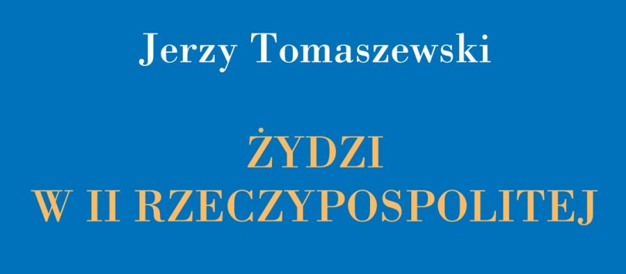 profesor-jerzy-tomaszewski-zydzi-w-ii-rzeczpospolitej-ksiazka-online-historia-zydow-miedzywojnie-20-lecie-miedzywojenne-chidusz