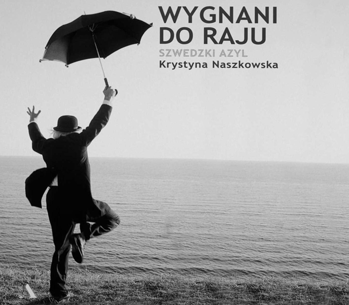 """Fragment okładki książki Krystyny Naszkowskiej """"Wygnani do raju"""""""