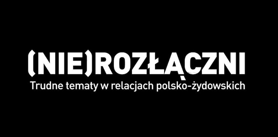 nierozlaczni-trudne-tematy-w-relacjach-polsko-zydowskich