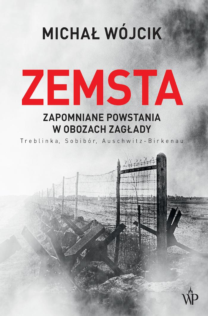 michal-wojcik-zemstwa-zapomniane-powstania-w-obozach-zaglady-wydawnictwo-poznanskie
